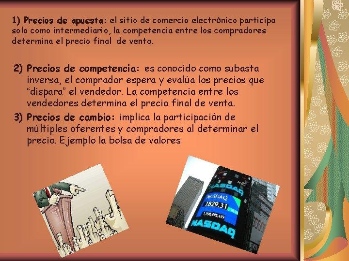 1) Precios de apuesta: el sitio de comercio electrónico participa solo como intermediario, la