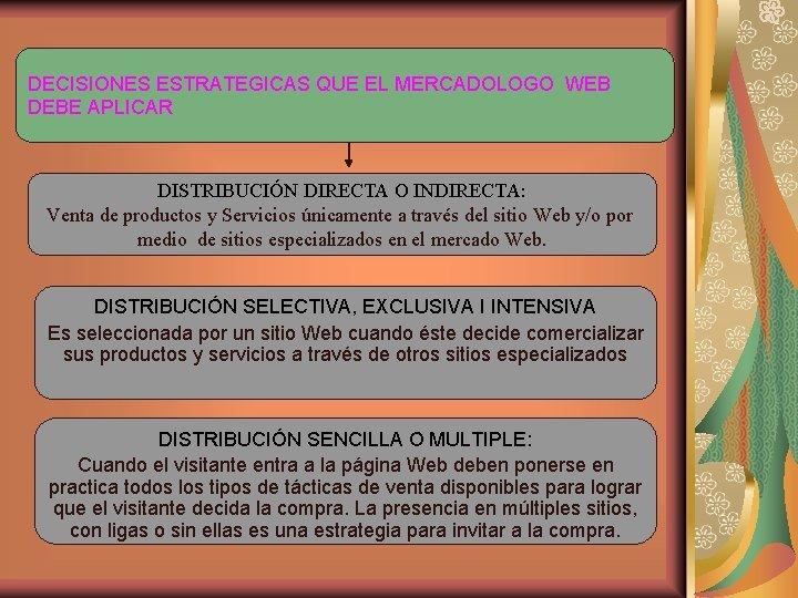 DECISIONES ESTRATEGICAS QUE EL MERCADOLOGO WEB DEBE APLICAR DISTRIBUCIÓN DIRECTA O INDIRECTA: Venta de