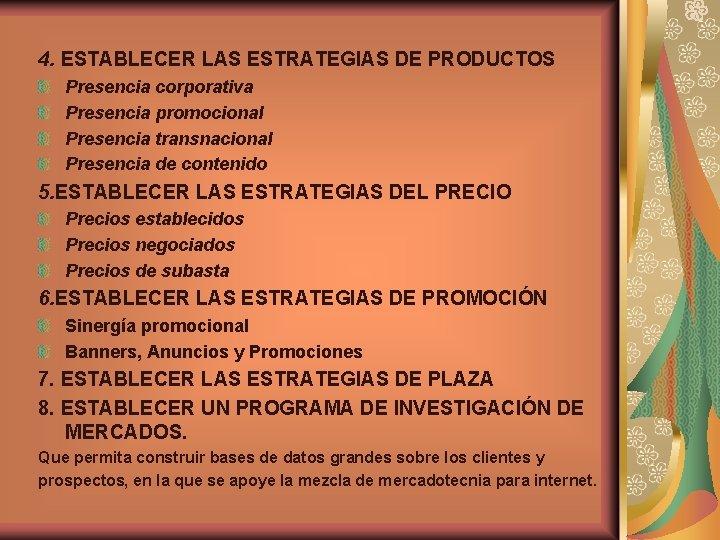 4. ESTABLECER LAS ESTRATEGIAS DE PRODUCTOS Presencia corporativa Presencia promocional Presencia transnacional Presencia de
