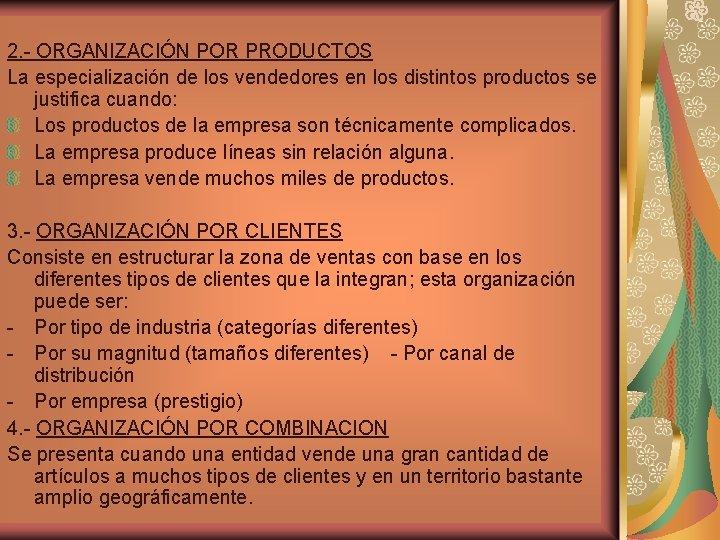 2. - ORGANIZACIÓN POR PRODUCTOS La especialización de los vendedores en los distintos productos