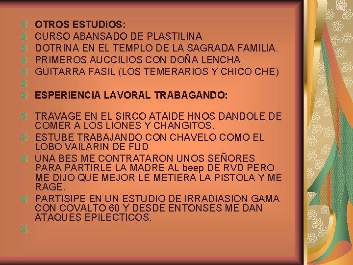 OTROS ESTUDIOS: CURSO ABANSADO DE PLASTILINA DOTRINA EN EL TEMPLO DE LA SAGRADA FAMILIA.