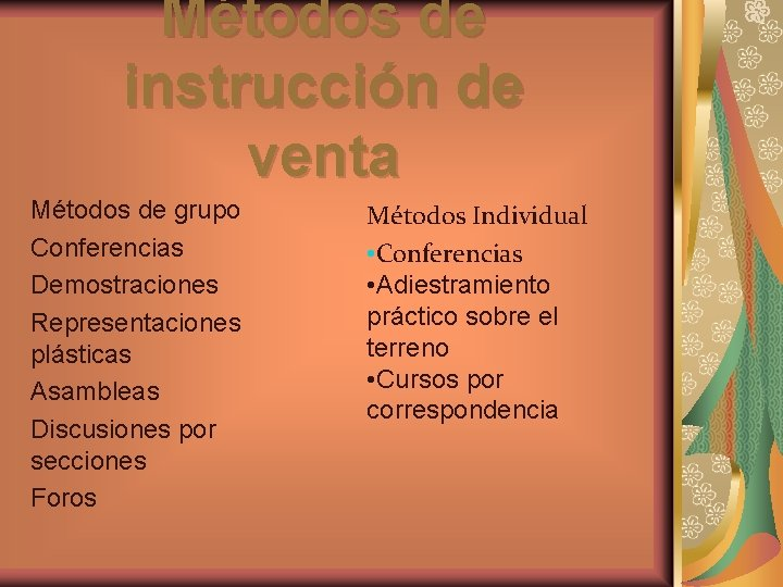 Métodos de instrucción de venta Métodos de grupo Conferencias Demostraciones Representaciones plásticas Asambleas Discusiones