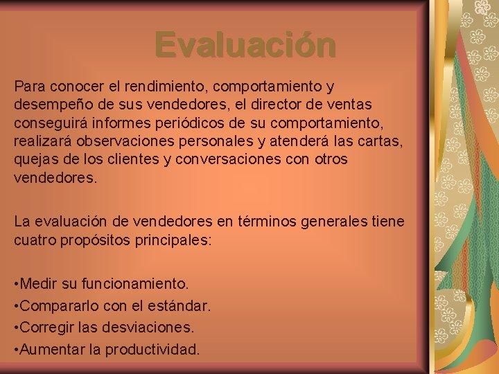 Evaluación Para conocer el rendimiento, comportamiento y desempeño de sus vendedores, el director de