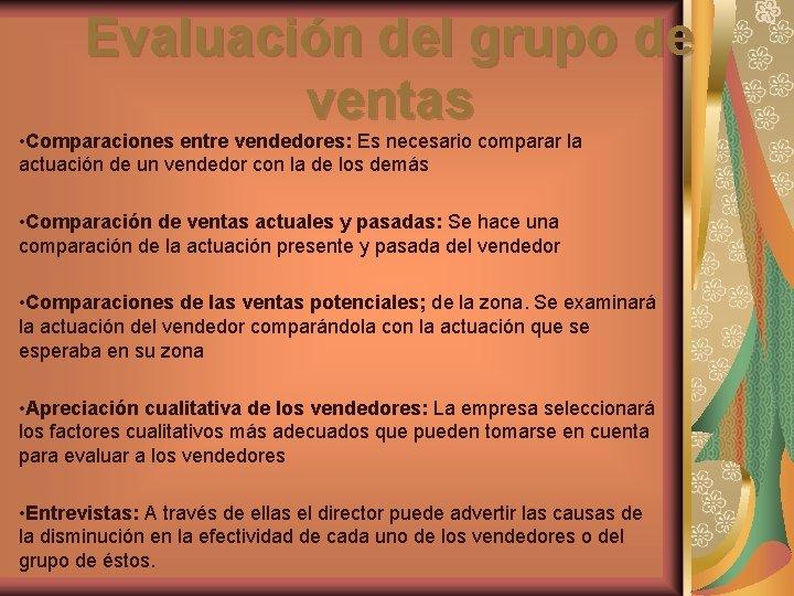 Evaluación del grupo de ventas • Comparaciones entre vendedores: Es necesario comparar la actuación