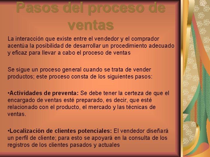 Pasos del proceso de ventas La interacción que existe entre el vendedor y el