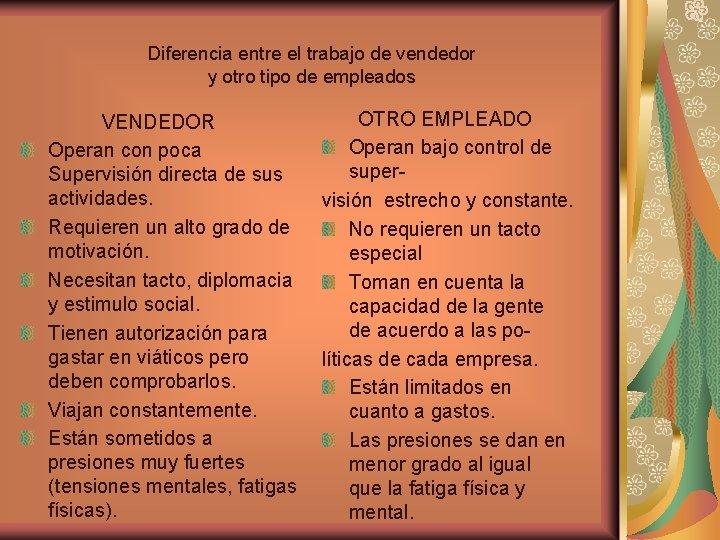 Diferencia entre el trabajo de vendedor y otro tipo de empleados OTRO EMPLEADO VENDEDOR