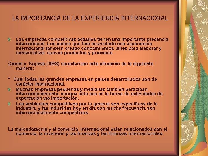 LA IMPORTANCIA DE LA EXPERIENCIA INTERNACIONAL Las empresas competitivas actuales tienen una importante presencia