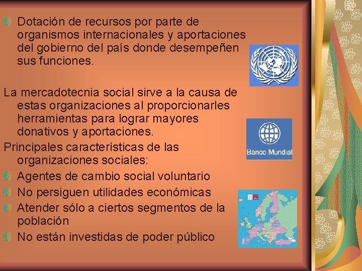 Dotación de recursos por parte de organismos internacionales y aportaciones del gobierno del país