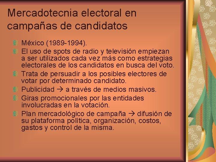 Mercadotecnia electoral en campañas de candidatos México (1989 -1994). El uso de spots de