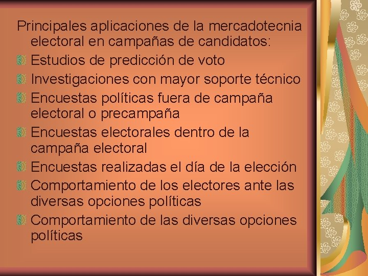 Principales aplicaciones de la mercadotecnia electoral en campañas de candidatos: Estudios de predicción de