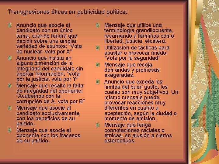 Transgresiones éticas en publicidad política: Anuncio que asocie al candidato con un único tema,