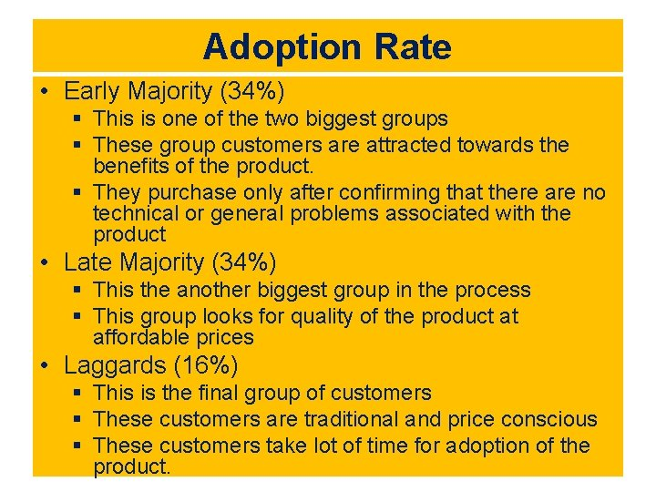 Adoption Rate • Early Majority (34%) § This is one of the two biggest