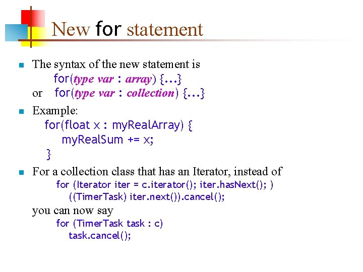 New for statement n n n The syntax of the new statement is for(type