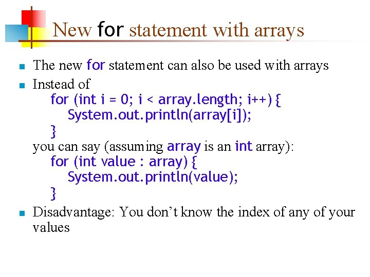 New for statement with arrays n n n The new for statement can also