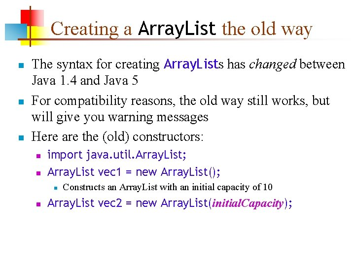 Creating a Array. List the old way n n n The syntax for creating
