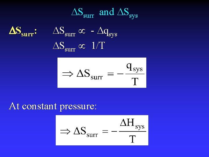 Ssurr and Ssys Ssurr: Ssurr - qsys Ssurr 1/T At constant pressure: