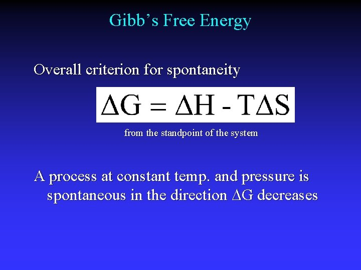 Gibb's Free Energy Overall criterion for spontaneity from the standpoint of the system A