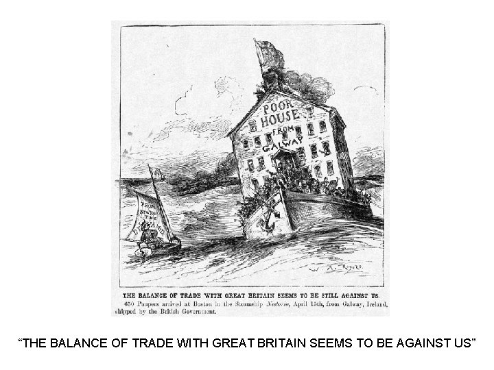"""""""THE BALANCE OF TRADE WITH GREAT BRITAIN SEEMS TO BE AGAINST US"""""""