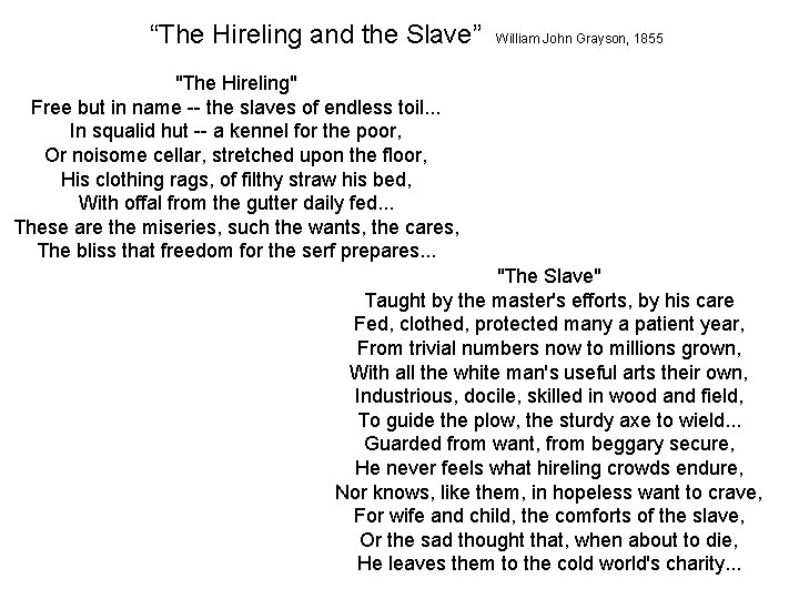 """""""The Hireling and the Slave"""" William John Grayson, 1855 """"The Hireling"""" Free but in"""