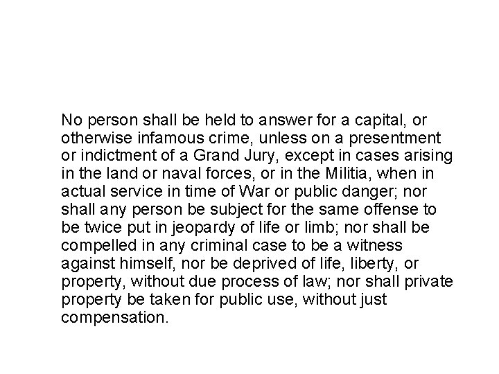 No person shall be held to answer for a capital, or otherwise infamous crime,