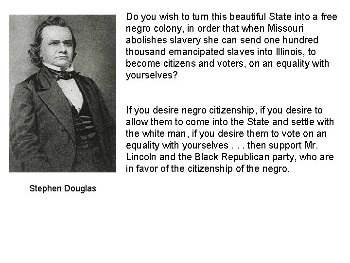 Do you wish to turn this beautiful State into a free negro colony, in