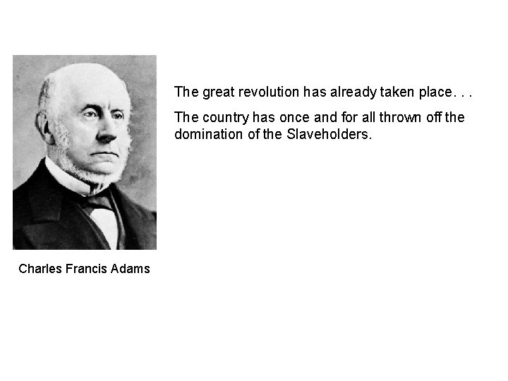 The great revolution has already taken place. . . The country has once and