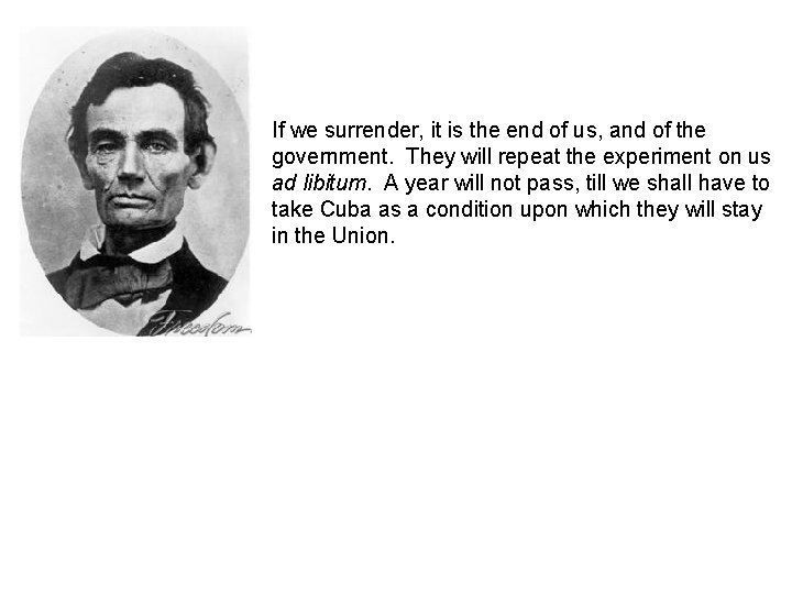 If we surrender, it is the end of us, and of the government. They