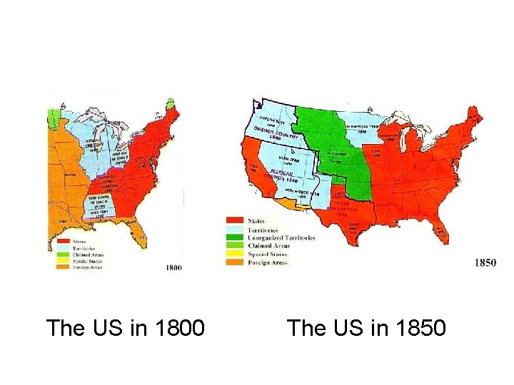 The US in 1800 The US in 1850