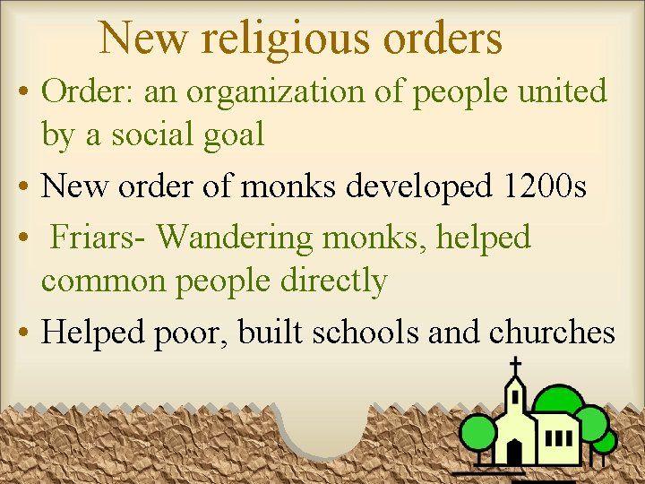 New religious orders • Order: an organization of people united by a social goal