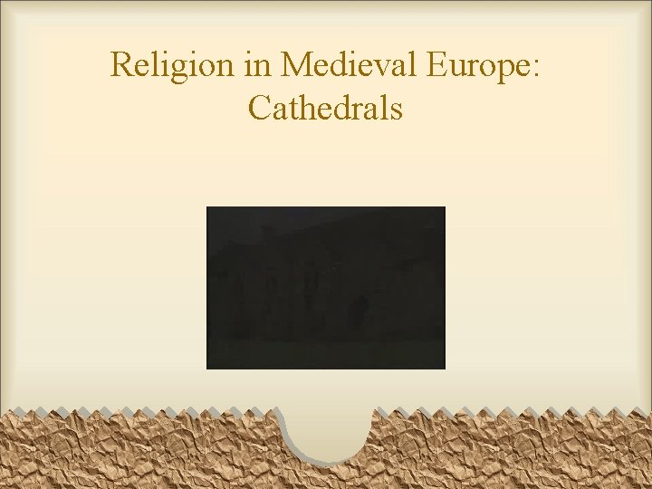 Religion in Medieval Europe: Cathedrals