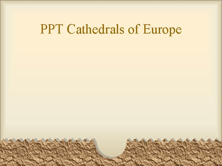 PPT Cathedrals of Europe