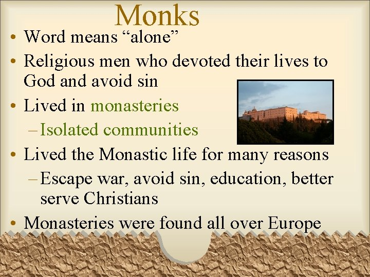 """Monks • Word means """"alone"""" • Religious men who devoted their lives to God"""