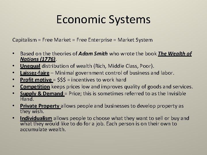 Economic Systems Capitalism = Free Market = Free Enterprise = Market System • Based