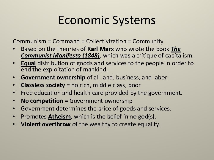 Economic Systems Communism = Command = Collectivization = Community • Based on theories of