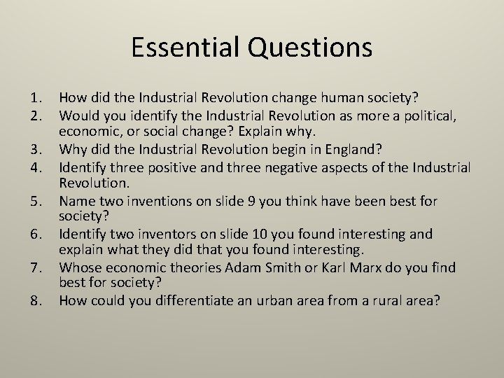 Essential Questions 1. 2. 3. 4. 5. 6. 7. 8. How did the Industrial