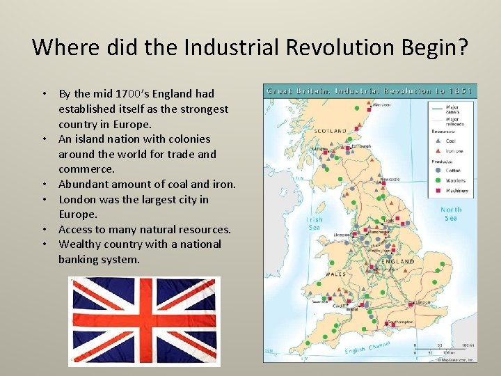 Where did the Industrial Revolution Begin? • By the mid 1700's England had established