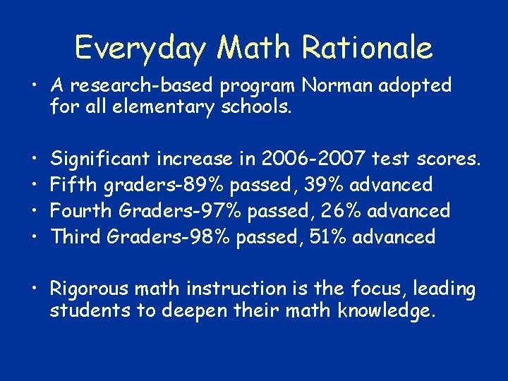 Everyday Math Rationale • A research-based program Norman adopted for all elementary schools. •