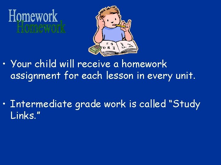 • Your child will receive a homework assignment for each lesson in every