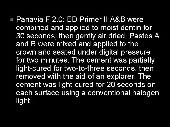 l Panavia F 2. 0: ED Primer II A&B were combined and applied to