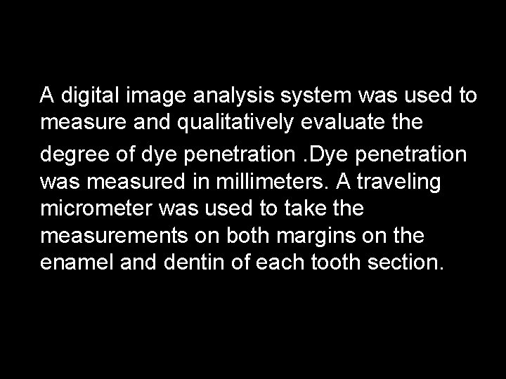 A digital image analysis system was used to measure and qualitatively evaluate the degree