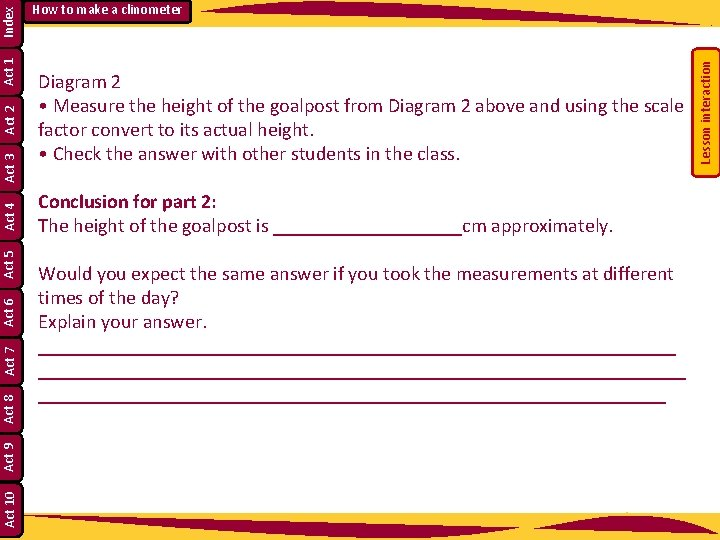 Diagram 2 • Measure the height of the goalpost from Diagram 2 above and