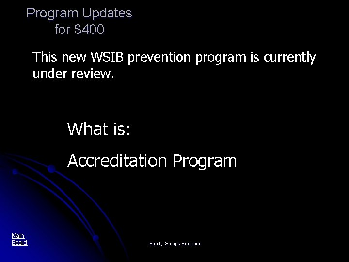 Program Updates for $400 This new WSIB prevention program is currently under review. What