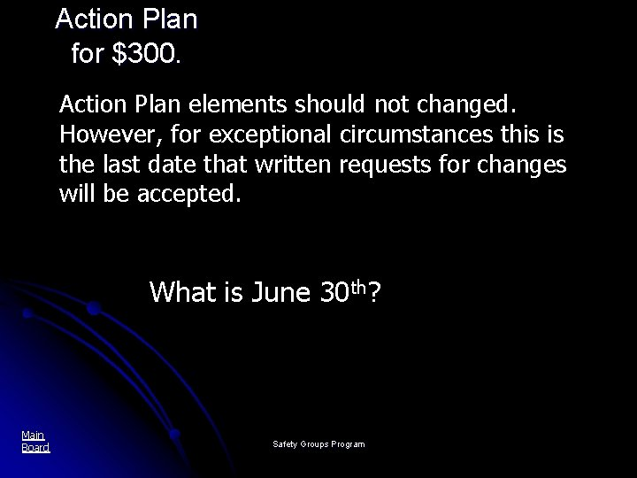 Action Plan for $300. Action Plan elements should not changed. However, for exceptional circumstances