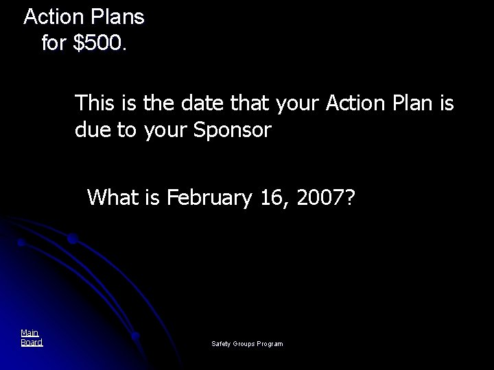 Action Plans for $500. This is the date that your Action Plan is due