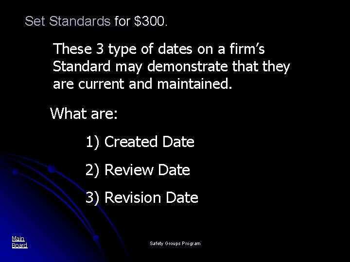 Set Standards for $300. These 3 type of dates on a firm's Standard may