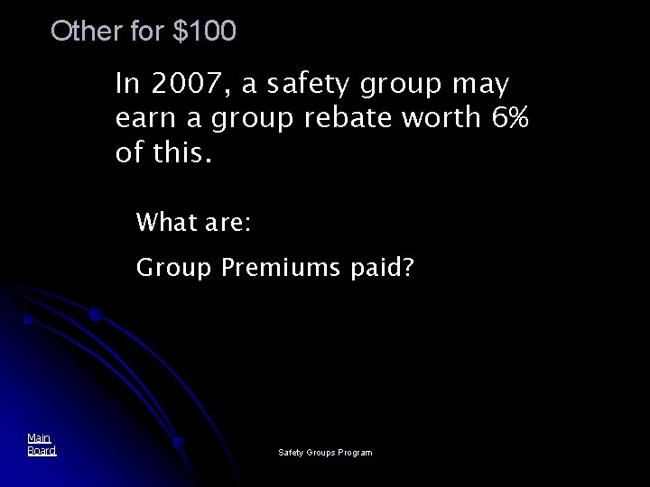 Other for $100 In 2007, a safety group may earn a group rebate worth