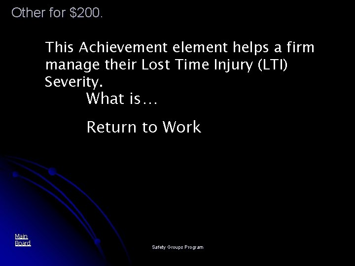 Other for $200. This Achievement element helps a firm manage their Lost Time Injury