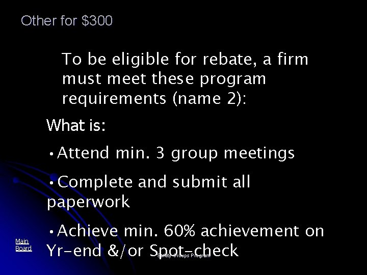 Other for $300 To be eligible for rebate, a firm must meet these program