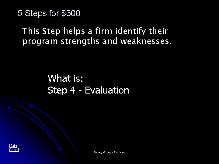 5 -Steps for $300 This Step helps a firm identify their program strengths and
