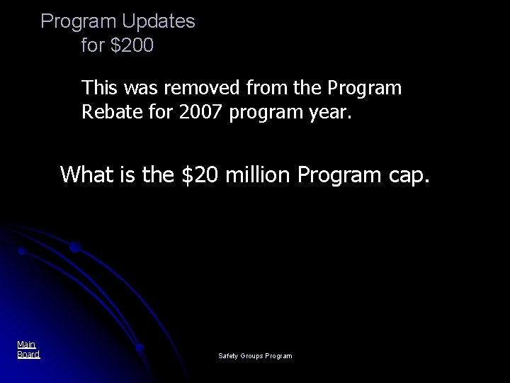 Program Updates for $200 This was removed from the Program Rebate for 2007 program